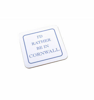 I\'d Rather Be In Cornwall Coaster